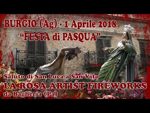 BURGIO (Ag) - PASQUA 2018 - LA ROSA Artist Fireworks (Saluto San Vito)