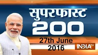 Superfast 200 | 27th June, 2016, 5pm ( Part 1 ) - India TV