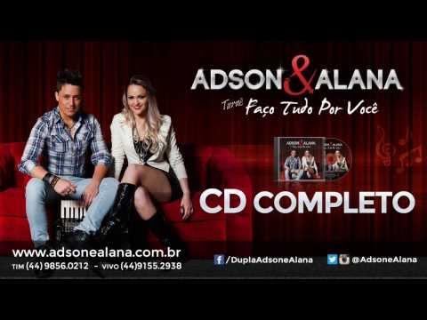 Adson e Alana - CD COMPLETO 2014 - Turnê Faço Tudo Por Voce - Sertanejo Eletronico