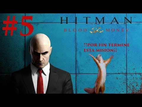 Hitman Blood Money- #5 - ¡¡¡¡ por el amor de dios seeeee !!!!