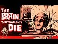 The Brain That Wouldn t Die 1962