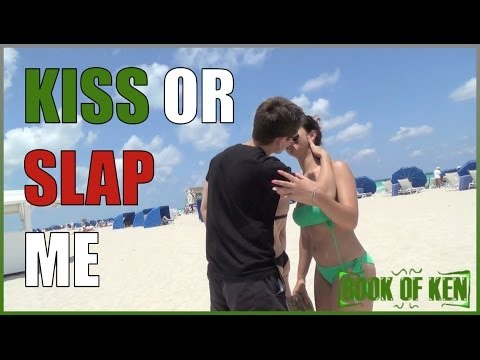 Kiss or Slap Me!