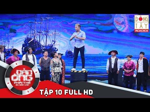 ĐÀN ÔNG PHẢI THẾ | TẬP 10 FULL HD (01/01/16)