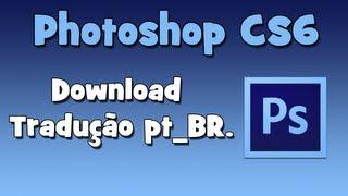 Baixar Tradução Pt_BR Para Photoshop CS6.