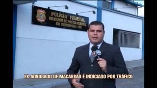 Ex-advogado de Macarr�o � indiciado por tr�fico