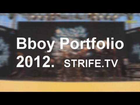 Bboy Portfolio 2012 | STRIFE.TV