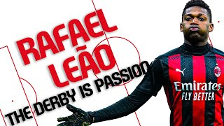 """Interview   Rafael Leão: """"The Derby is Passion"""""""
