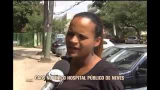 Pacientes n�o conseguem ser atendidos em Hospital de Neves