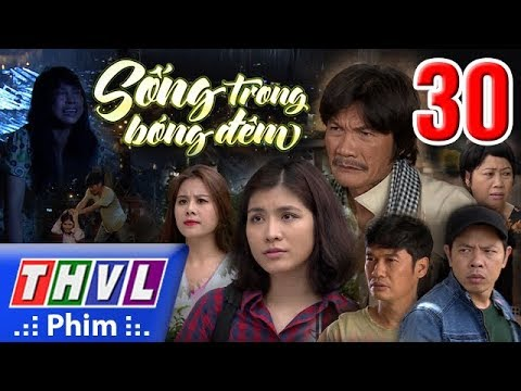 THVL | Sống trong bóng đêm - Tập 30