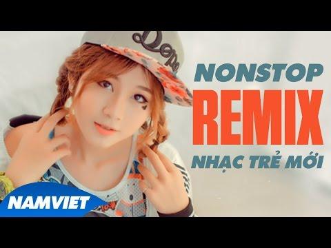 Liên Khúc Nhạc Trẻ Remix Hay Nhất 4/2016 - Nonstop - Việt Mix - Tuyển Tập Nhạc Trẻ Mới Và Hay Nhất