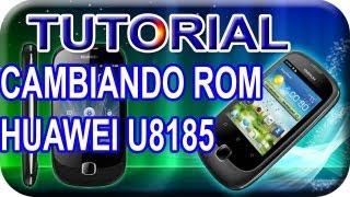 Tutorial (Como Cambiar De Rom Huawei U8185, Ascend Y100