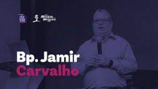 CONGRESSO CÉU NA TERRA | BP. JAMIR CARVALHO (MANHÃ DE DOMINGO)