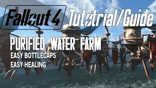 Fallout 4 Guide - Purified Water Farm | UNLIMITED BOTTLE CAPS AND HEALTH