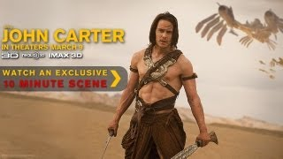John Carter Exclusive Ten Minute Scene