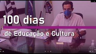 100 DIAS - de Educação e Cultura