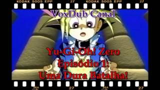 Yu-Gi-Oh! Zero Ep1: Uma Dura Batalha! (Dublado)