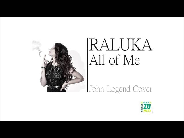Raluka - All of Me (John Legend Cover)