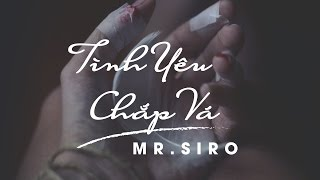 Tình Yêu Chắp Vá - Mr Siro (Lyrics Video)