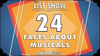 24 Facts about Musicals - mental_floss List Show Ep. 328