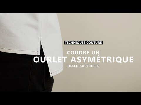 COUDRE UN OURLET ASYMÉTRIQUE - TUTO COUTURE TECHNIQUE