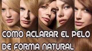 ACLARA TU PELO DE FORMA NATURAL- FACIL Y RAPIDO CON