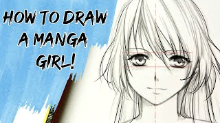 How To Draw A Manga Girl—slow Tutorial [HD!!]