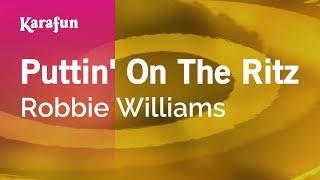 Karaoke Puttin' On The Ritz Robbie Williams *