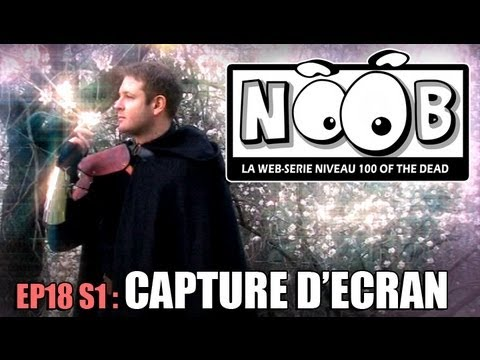 NOOB : S01 ep18 : CAPTURE D'ECRAN