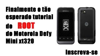Root Motorola Defy Mini Xt320! #Finalmente