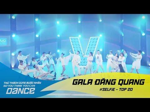 # Selfie - Thử Thách Cùng Bước Nhảy 2016 Gala đăng quang (21/01/2017)