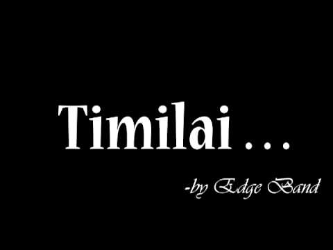 Timilai by Edge Band new song [HQ with lyrics]