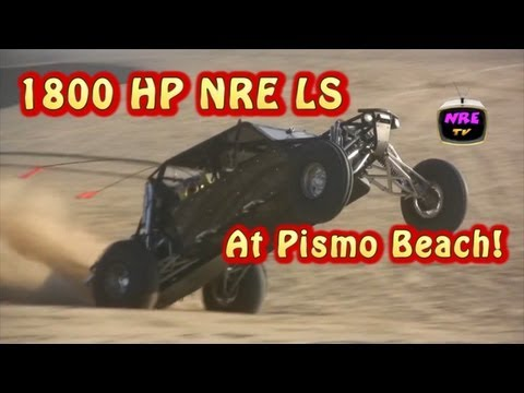 1800 HP Sand Rail at Pismo Beach!  Nelson Racing Engines.  NRE.  NRE TV.