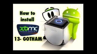 How To Install XBMC-13 GOTHAM On The OUYA|- THIS IS THE
