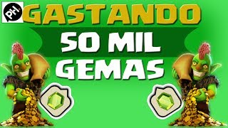 Clash Of Clans Gastando 50.000 Gemas (2014)