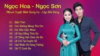 Lâm Ngọc Hoa ft Hoàng Ngọc Sơn - Album Tuyệt Đỉnh Song Ca - Cặp Đôi Vàng 2018-Những Ca Khúc Hay Nhất