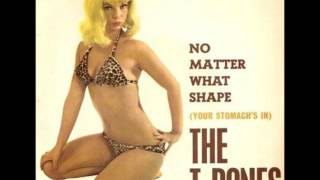 No Matter What Shape (Your Stomach's In) – The T-Bones