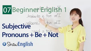 Subjective Pronouns And Verb to Be, Negative Sentences, Beginner 1, Lesson 7