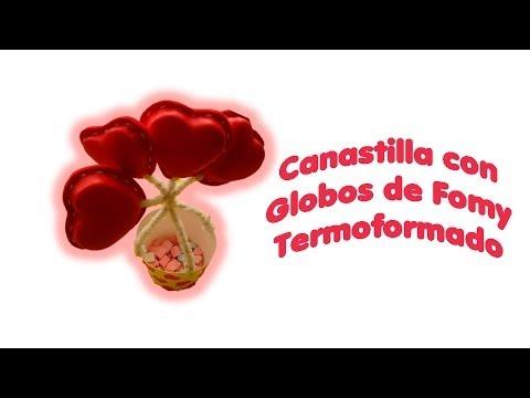 DIY | Canastilla con Globos de Fomy Termoformado