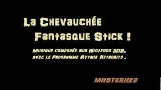 La Chevauchée Fantasque Stick ! by MIISTERH22