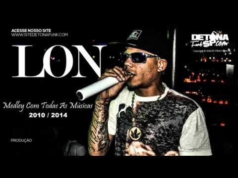 MC Lon - Medley Foda Com Todas As Músicas 2010/2014