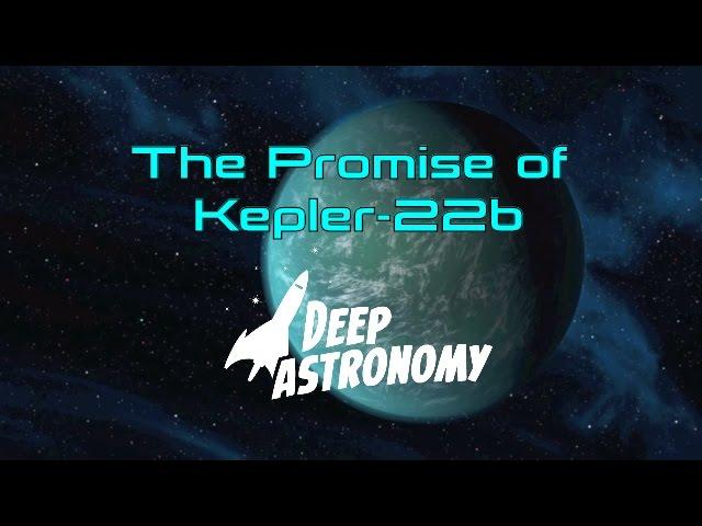 The Promise of Kepler-22b