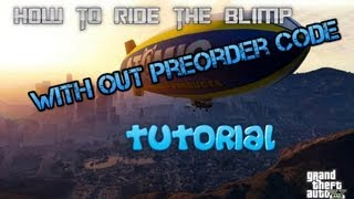 GTA 5 Secrets: How to Fly the Blimp Without Pre order Code Tutorial (GTA 5 Secrets Glitches)