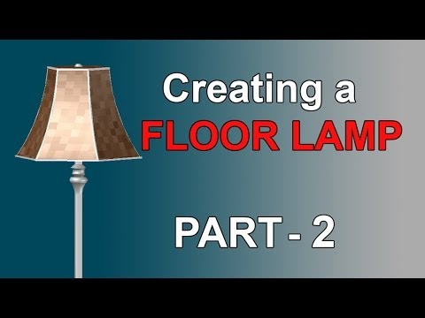 CREATING A FLOOR LAMP - PART2