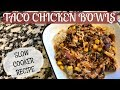 TACO CHICKEN BOWLS SLOW COOKER RECIPE COOK WITH ME