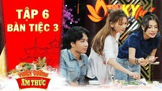 Thiên đường ẩm thực 3 | Tập 6 bàn tiệc 3: Sĩ Thanh, Hạo Đông liên tục khiến cả bàn tiệc vỡ òa