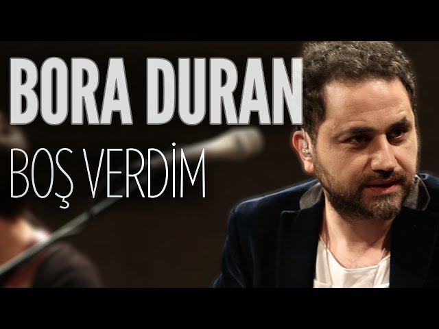 Bora Duran - Boş Verdim (JoyTurk Akustik)