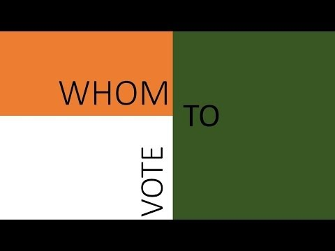 Whom to Vote? Indian General Election 2014