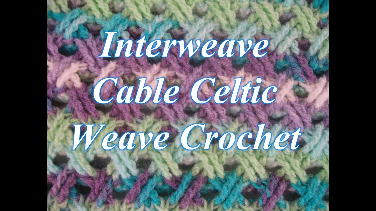 Crochet Stitches Tutorial Youtube : ... Cable Celtic Weave Crochet Stitch - Crochet Stitch Tutorial - YouTube