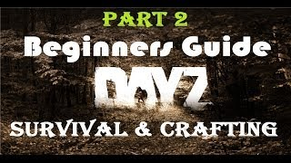 Tips and Tricks/Crafting E2 - DayZ Standalone - Ultimate Beg...