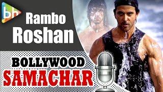 hrithik roshan movies, sylvester stallone, rambo movie, bollywood movies news
